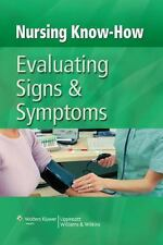 Nursing Know-How: Evaluating Signs & Symptoms-ExLibrary