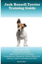 Jack Russell Terrier Training Guide Jack Russell Terrier Trainin by White Richar