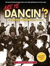 USED (GD) Are Ye Dancin'?: The Story of Scotland's Dance Halls - And How Yer Dad