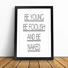More details for be young be foolish typography wall art framed print picture