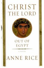 Christ the Lord: Out of Egypt by Anne rice 1st Edition