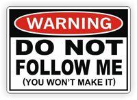Warning - Do Not Follow Me Vinyl Decal / Bumper Sticker Window Jeep Truck