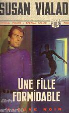 Une fille formidable / Susan VIALAD / Fleuve Noir Spécial Police / 1ère Edition