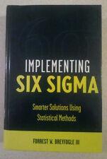 Implementing Six Sigma by Forrest W. Breyfogle III