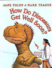 Scholastic-How Do Dinosaurs Get Well Soon? by Jane Yolen (2003)-VG