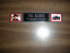 VAL KILMER (TOMBSTONE) NAMEPLATE FOR SIGNED PHOTO/MEMORABILIA