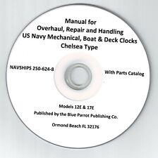 Overhaul Repair Chelsea Boat Deck Clock Models 12E & 17E - Navy Manual  on CD