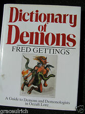 Dictionary of Demons: A Guide to Demons and Demonologists in Occult Lore by...