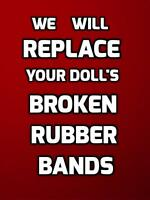 We will REPAIR Your DOLL'S BROKEN RUBBER BANDS