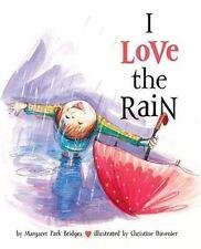I Love the Rain by Christine Davenier and Margaret Park Bridges (2005 Hardcover)