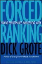 Makes Performance Management Work Forced Ranking Dick Grote Business Book