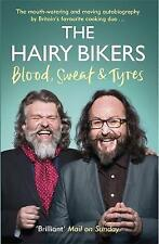 The Hairy Bikers Blood, Sweat and Tyres: The Autobiography by Hairy Bikers (Paperback, 2016)