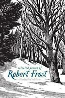 Selected Poems of Robert Frost: Illustrated Edition: By Frost, Robert