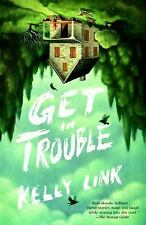 Get in Trouble: Stories by Link, Kelly