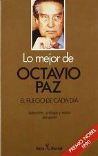 Lo Mejor de Octavio Paz. el Fuego de Cada Dia