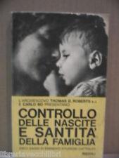 CONTROLLO DELLE NASCITE E SANTITA DELLA FAMIGLIA Thomas D Roberts Carlo Bo a di