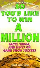 So You'd Like to Win a Million: Facts, Trivia and Inside Hints on Game Show Succ