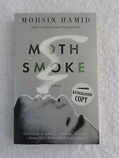 Mohsin Hamid  MOTH SMOKE A Novel   Riverhead Books  2012  SIGNED