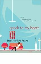 Speak to My Heart: A Novel, Adams, Stacy Hawkins