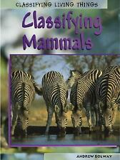 Classifying Mammals (Classifying Living Things)-ExLibrary