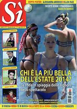 Sì.Michelle Hunziker,Maddalena Corvaglia,Marilyn Monroe,Alessandra Amoroso,iii