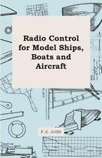 Radio Control for Model Ships, Boats and Aircraft (Paperback or Softback)