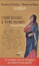 L'ABBE BOUDET A LIVRE OUVERT (Arnaud Bren) Rennes le Chateau
