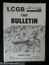 LCGB - LOCOMOTIVE CLUB OF GREAT BRITAIN BULLETIN - MARCH 11 1987