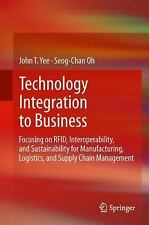 Technology Integration To Business: Focusing On Rfid, Interoperability, And S...
