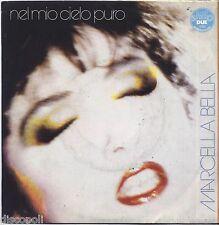 """MARCELLA BELLA - Nel mio cielo puro - VINYL 7"""" 45 LP 1984 NEAR MINT COVER VG+"""