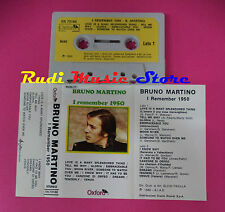 MC BRUNO MARTINO Remember 1950 1980 italy OXFORD OX 73166 no cd lp dvd vhs