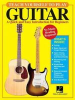 Teach Yourself to Play Guitar : A Quick And Easy Introduction for Beginners, ...