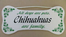 All Dogs Are Pets. Chihuahuas Are Family. Sign Bone Shaped