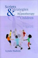 Scripts & Strategies in Hypnotherapy With Children : For Young People Aged 5 ...