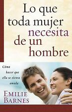 Lo que toda mujer necesita de un hombre (Spanish Edition), Barnes, Emilie, Good