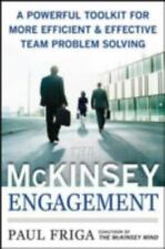 The McKinsey Engagement : A Powerful Toolkit for More Efficient and Effective...