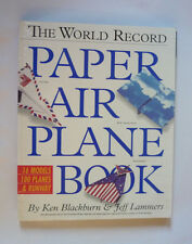 THE WORLD RECORD PAPER AIRPLANE BOOK BY KEN BLACKBURN & JEFF LAMMERS -1994 PB