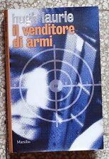 33164 Hugh Laurie - Il venditore di armi - Marsilio - 2007 (I edizione)