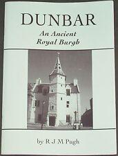 DUNBAR LOCAL HISTORY Ancient Royal Burgh Scotland Scottish East Lothian Town