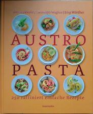 Austro Pasta - 250 raffiniert einfache Rezepte von Toni Mörwald, Wagner, Wörther