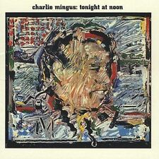 Charles Mingus-Tonight at Noon CD NEW