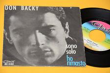 """DON BACKY 7"""" 45 (NO LP ) SONO SOLO / HO RIMASTO 1°ST ORIG CLAN CELENTANO ANNI 60"""