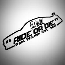 PAUL WALKER RIDE OR DIE SKYLINE VINYL DECAL STICKER REAR CAR WINDOW SIDE SKIRT