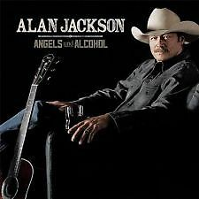 ALAN JACKSON ANGELS AND ALCOHOL CD NEW sealed