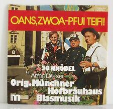 "7"" Orig.Münchner Hofbräuhaus Blasmusik Decker Oans Zwoa - Pfui Teifi! /30 Knödel"