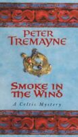 Smoke in the Wind By Peter Tremayne. 9780747264347