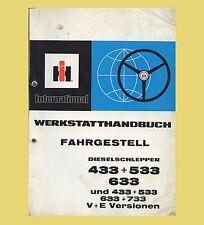 IHC INTERNATIONAL  Werkstatthandbuch Fahrgestell 433 533 63 733  Original 1978