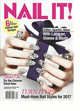 NAIL IT MAGAZINE,  MUST- HAVE NAIL STYLES FOR 2017   NOVEMBER / DECEMBER, 2016