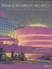 Frank Lloyd Wright: Architect: An Illustrated Biog