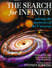 The Search for Infinity: Solving the Mysteries of the Universe Hardback Book.